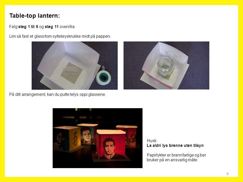 8 Table-top lantern: Følg steg 1 til 6 og steg 11 ovenifra. Lim så fast et glass/tom syltetøyskrukke midt på pappen. På ditt arrangement, kan du putte