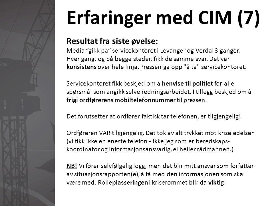 Erfaringer med CIM (7) Resultat fra siste øvelse: Media gikk på″ servicekontoret i Levanger og Verdal 3 ganger.