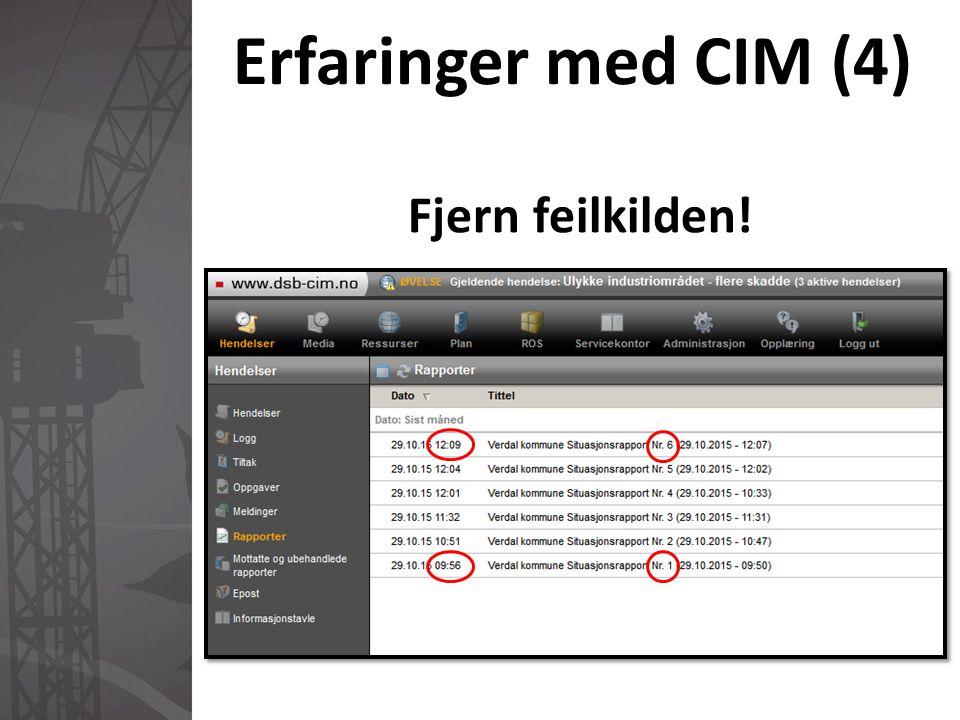 Erfaringer med CIM (5) Faktum #1)  Loggføring går fort.