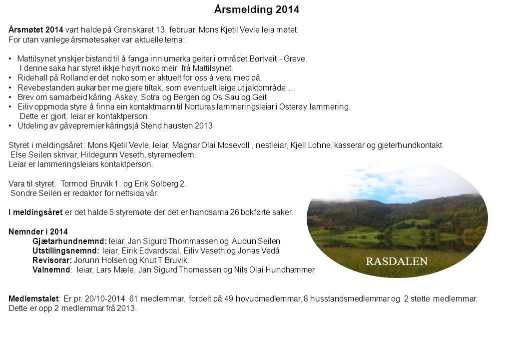 Årsmelding 2014 Årsmøtet 2014 vart halde på Grønskaret 13.