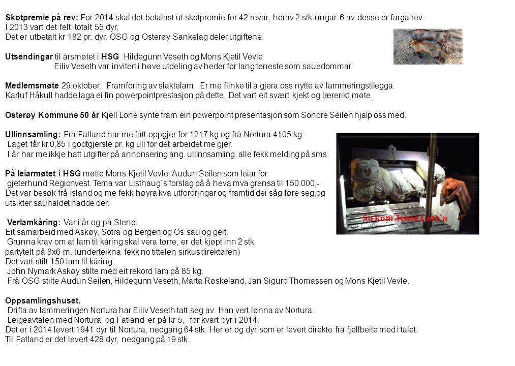 Skotpremie på rev: For 2014 skal det betalast ut skotpremie for 42 revar, herav 2 stk ungar.