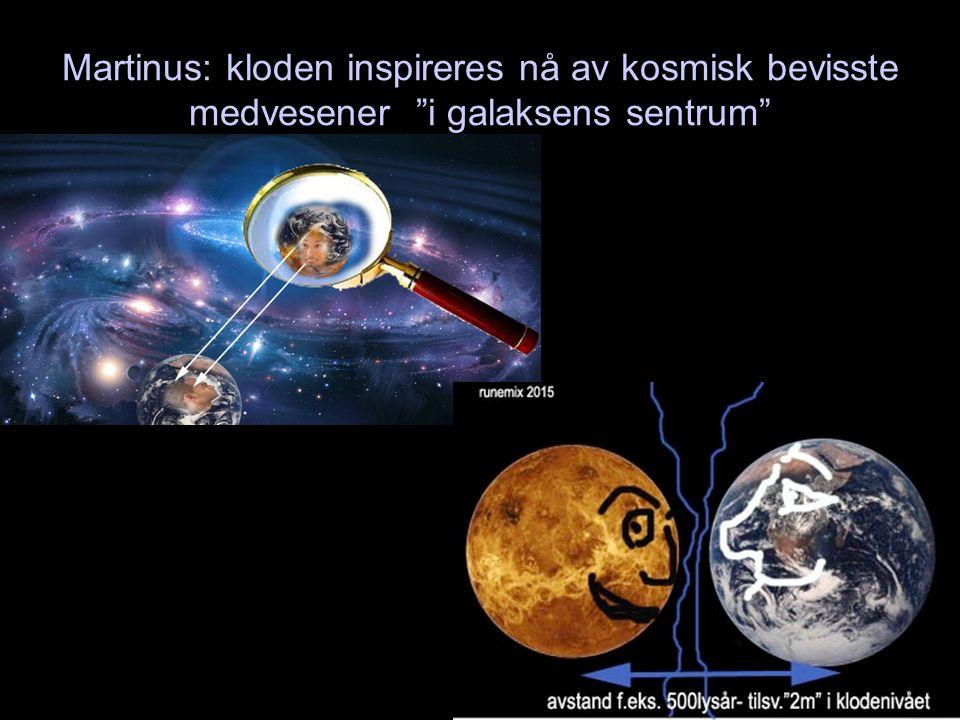 Martinus: kloden inspireres nå av kosmisk bevisste medvesener i galaksens sentrum