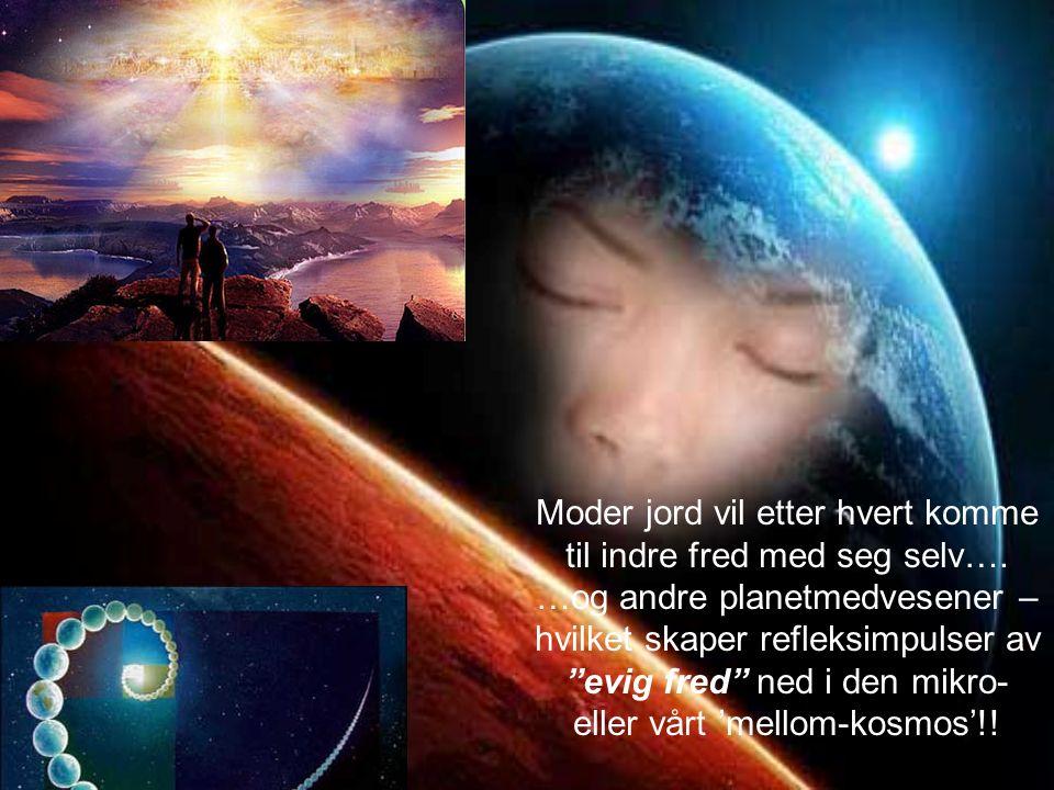 Moder jord vil etter hvert komme til indre fred med seg selv….
