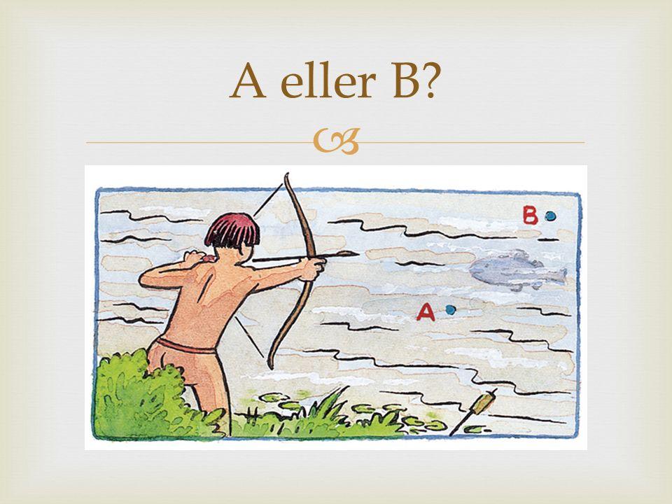  A eller B?