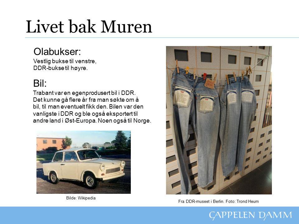 Livet bak Muren Olabukser: Vestlig bukse til venstre, DDR-bukse til høyre.
