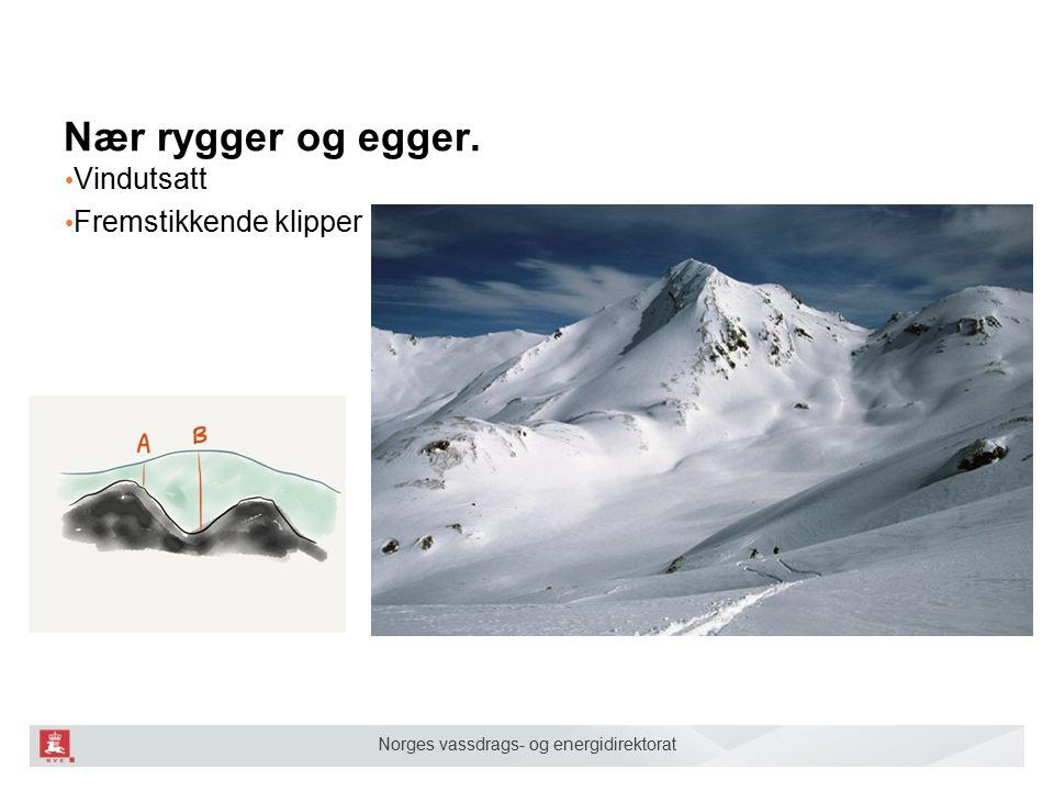 Norges vassdrags- og energidirektorat Fremstikkende steiner / klipper Varierende snødekketykkelse Ofte 40 grader eller brattere