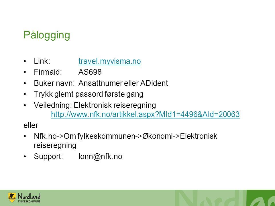 Pålogging Link:travel.myvisma.notravel.myvisma.no Firmaid:AS698 Buker navn:Ansattnumer eller ADident Trykk glemt passord første gang Veiledning: Elektronisk reiseregning http://www.nfk.no/artikkel.aspx MId1=4496&AId=20063 http://www.nfk.no/artikkel.aspx MId1=4496&AId=20063 eller Nfk.no->Om fylkeskommunen->Økonomi->Elektronisk reiseregning Support:lonn@nfk.no