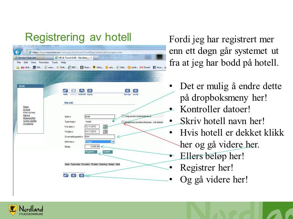 Registrering av hotell Fordi jeg har registrert mer enn ett døgn går systemet ut fra at jeg har bodd på hotell.