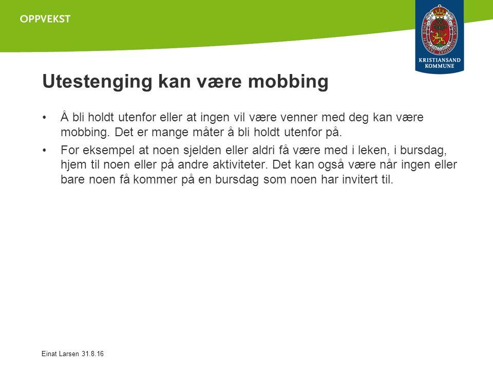 Utestenging kan være mobbing Å bli holdt utenfor eller at ingen vil være venner med deg kan være mobbing.