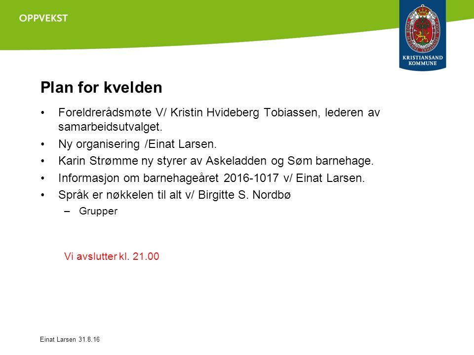 Plan for kvelden Foreldrerådsmøte V/ Kristin Hvideberg Tobiassen, lederen av samarbeidsutvalget.