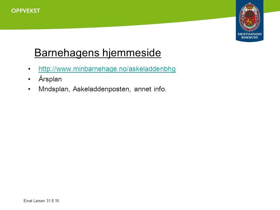 Barnehagens hjemmeside http://www.minbarnehage.no/askeladdenbhg Årsplan Mndsplan, Askeladdenposten, annet info.