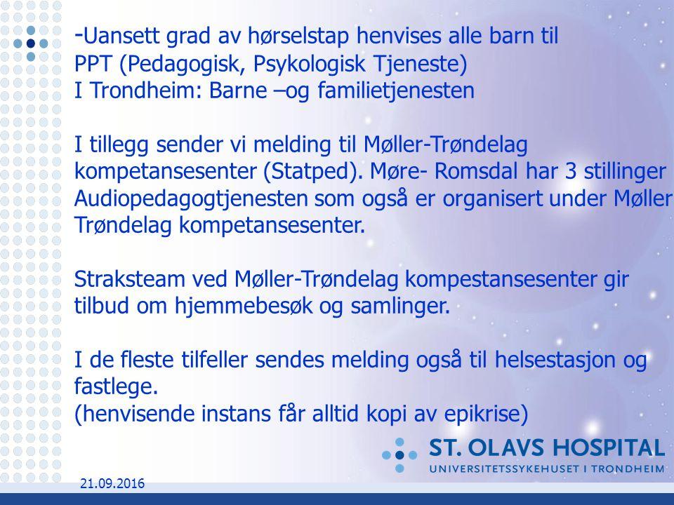 21.09.2016 - Uansett grad av hørselstap henvises alle barn til PPT (Pedagogisk, Psykologisk Tjeneste) I Trondheim: Barne –og familietjenesten I tillegg sender vi melding til Møller-Trøndelag kompetansesenter (Statped).