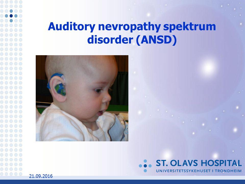 21.09.2016 Auditory nevropathy spektrum disorder (ANSD)