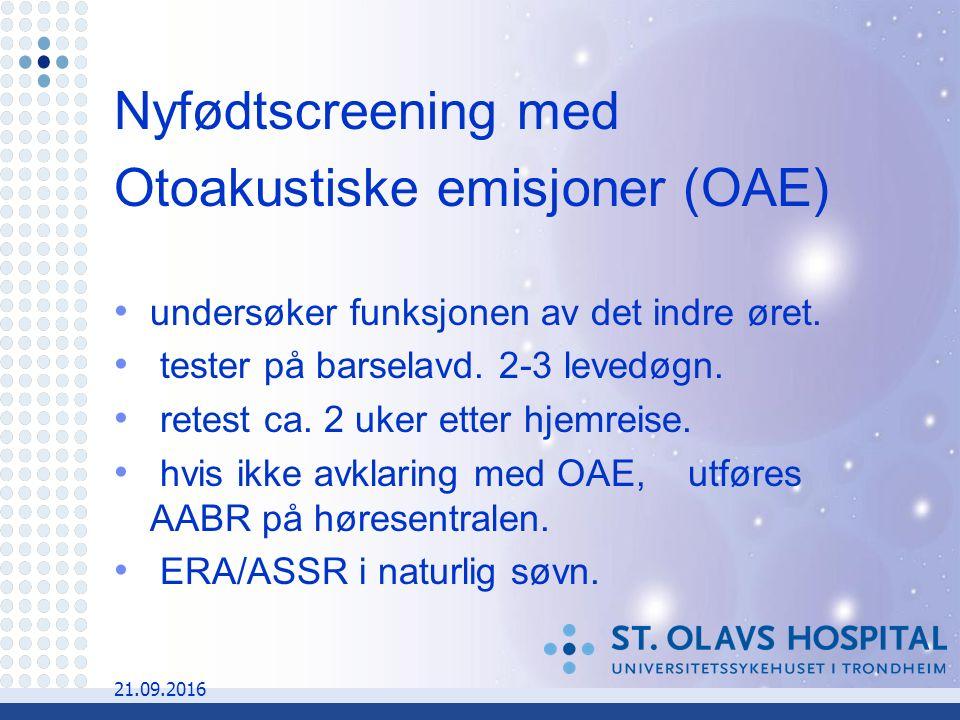 21.09.2016 Nyfødtscreening med Otoakustiske emisjoner (OAE) undersøker funksjonen av det indre øret.