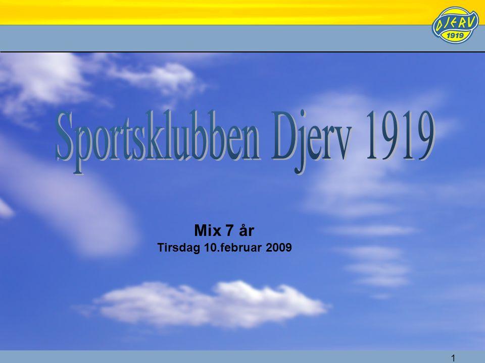 1 Mix 7 år Tirsdag 10.februar 2009