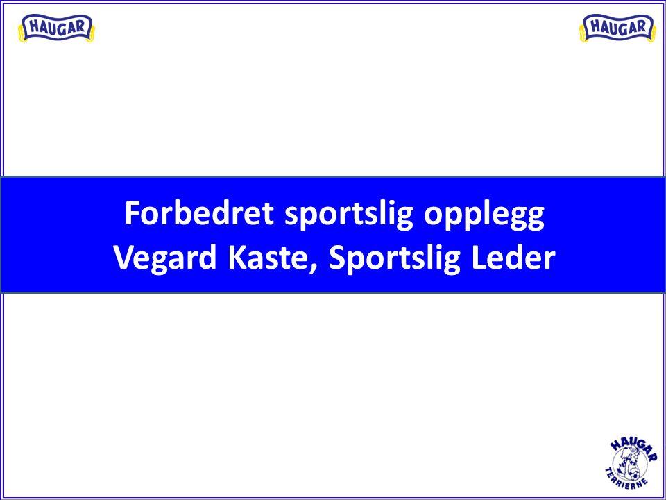 Forbedret sportslig opplegg Vegard Kaste, Sportslig Leder