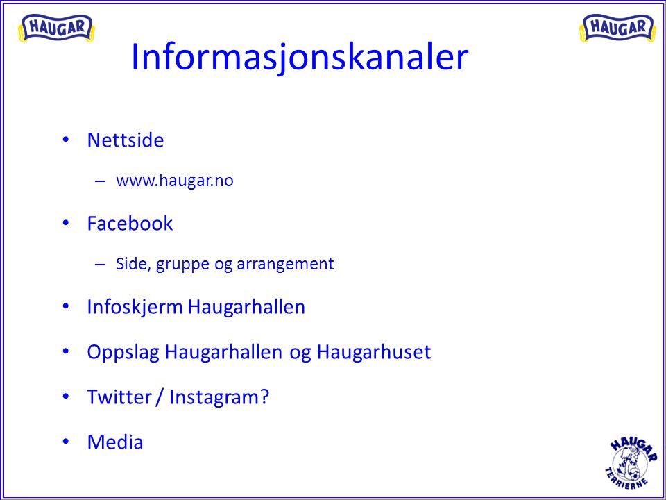 Informasjonskanaler Nettside – www.haugar.no Facebook – Side, gruppe og arrangement Infoskjerm Haugarhallen Oppslag Haugarhallen og Haugarhuset Twitte