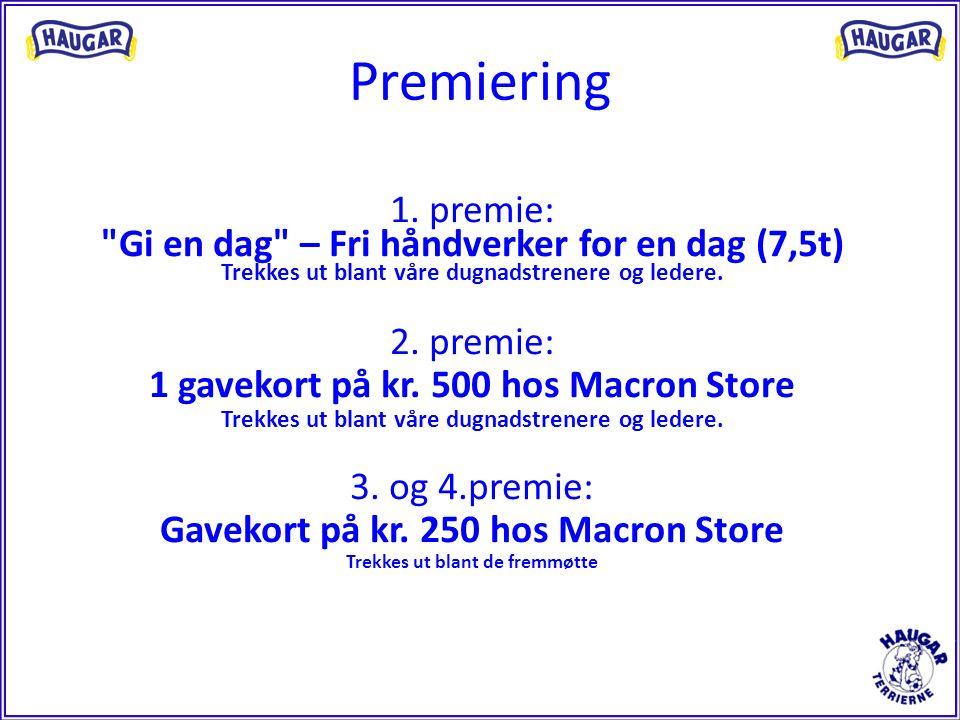 Premiering 1. premie: