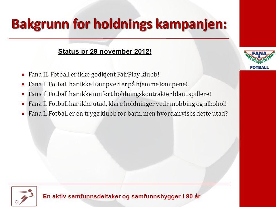  Fana IL Fotball er ikke godkjent FairPlay klubb.