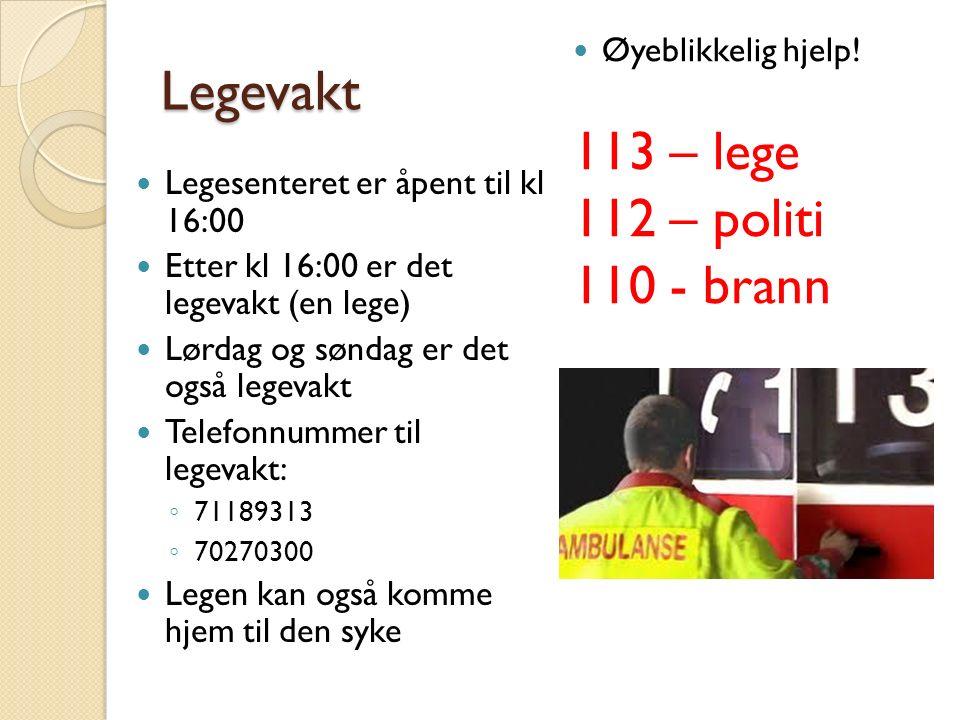 Legevakt Legesenteret er åpent til kl 16:00 Etter kl 16:00 er det legevakt (en lege) Lørdag og søndag er det også legevakt Telefonnummer til legevakt: ◦ 71189313 ◦ 70270300 Legen kan også komme hjem til den syke Øyeblikkelig hjelp.