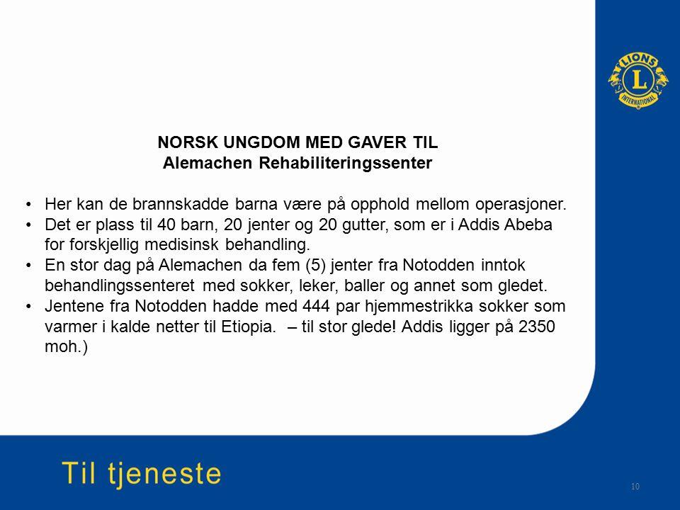 10 NORSK UNGDOM MED GAVER TIL Alemachen Rehabiliteringssenter Her kan de brannskadde barna være på opphold mellom operasjoner.