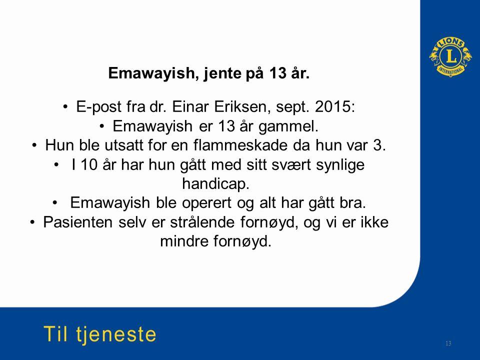 13 Emawayish, jente på 13 år. E-post fra dr. Einar Eriksen, sept. 2015: Emawayish er 13 år gammel. Hun ble utsatt for en flammeskade da hun var 3. I 1