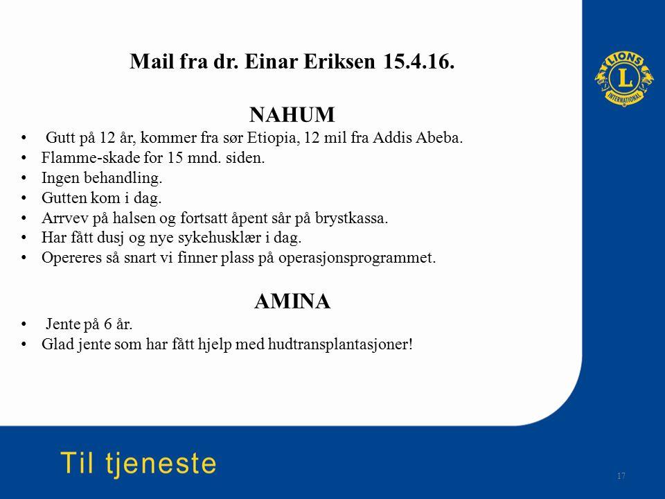17 Mail fra dr. Einar Eriksen 15.4.16. NAHUM Gutt på 12 år, kommer fra sør Etiopia, 12 mil fra Addis Abeba. Flamme-skade for 15 mnd. siden. Ingen beha