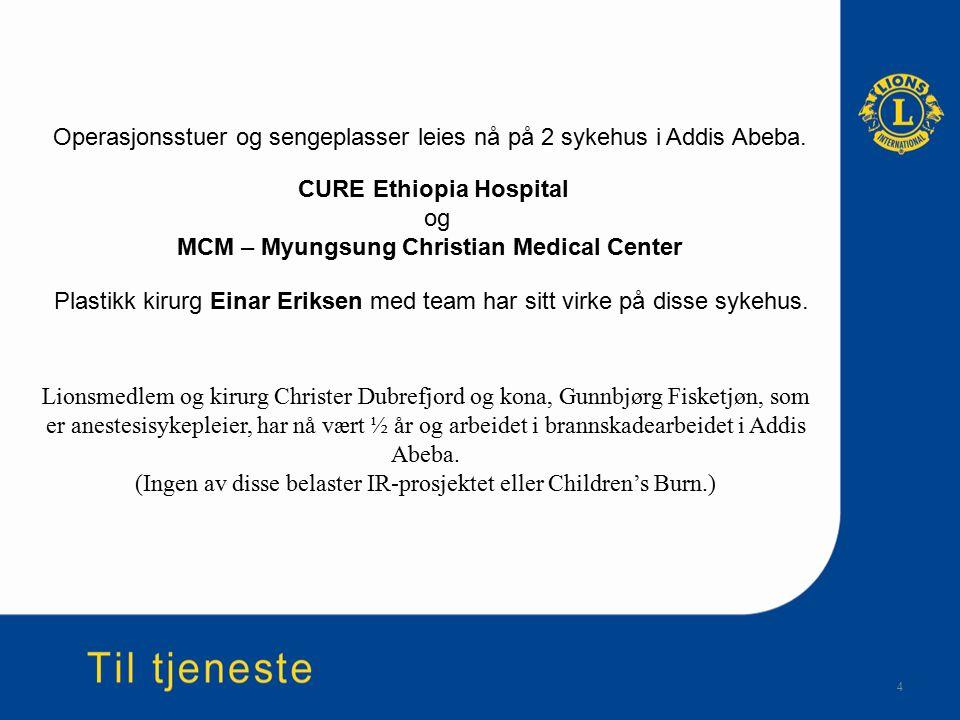 4 Lionsmedlem og kirurg Christer Dubrefjord og kona, Gunnbjørg Fisketjøn, som er anestesisykepleier, har nå vært ½ år og arbeidet i brannskadearbeidet i Addis Abeba.