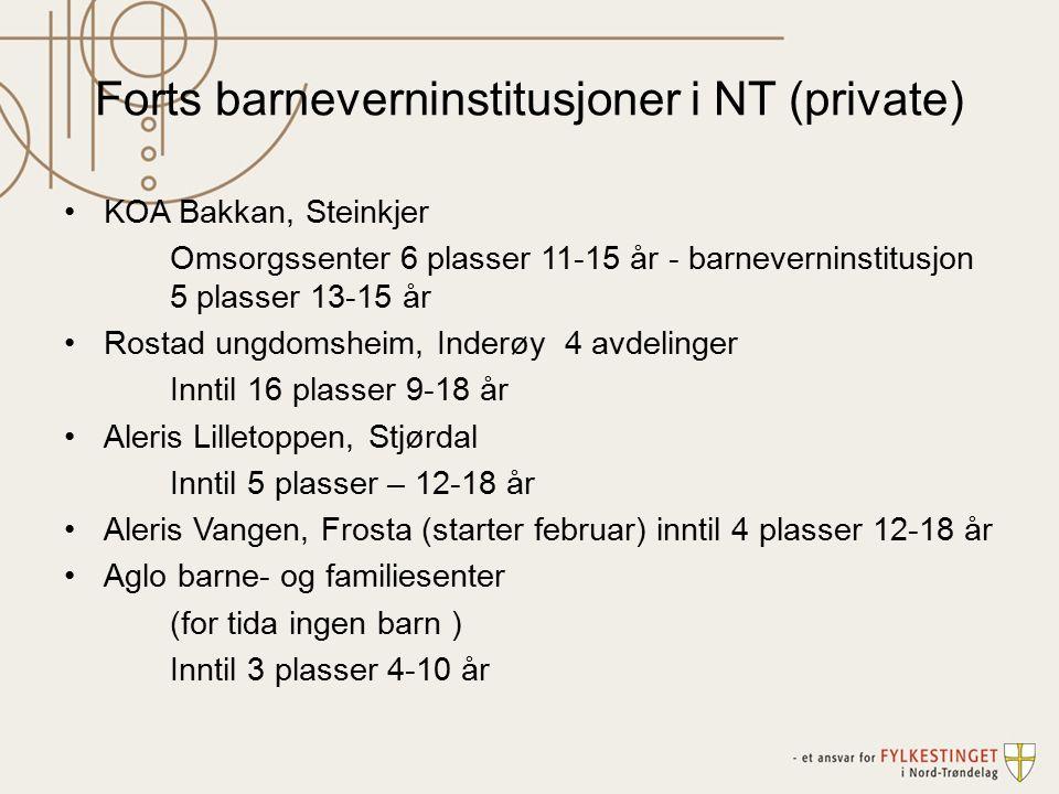 Forts barneverninstitusjoner i NT (private) KOA Bakkan, Steinkjer Omsorgssenter 6 plasser 11-15 år - barneverninstitusjon 5 plasser 13-15 år Rostad un