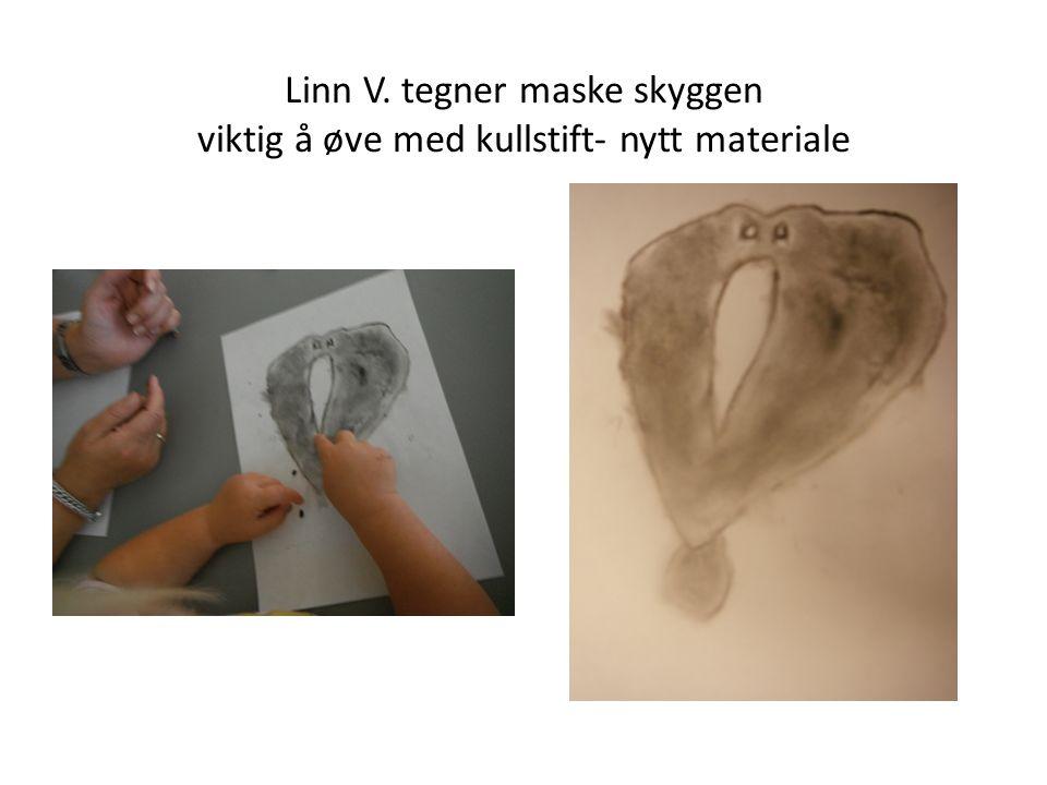 Linn V. tegner maske skyggen viktig å øve med kullstift- nytt materiale