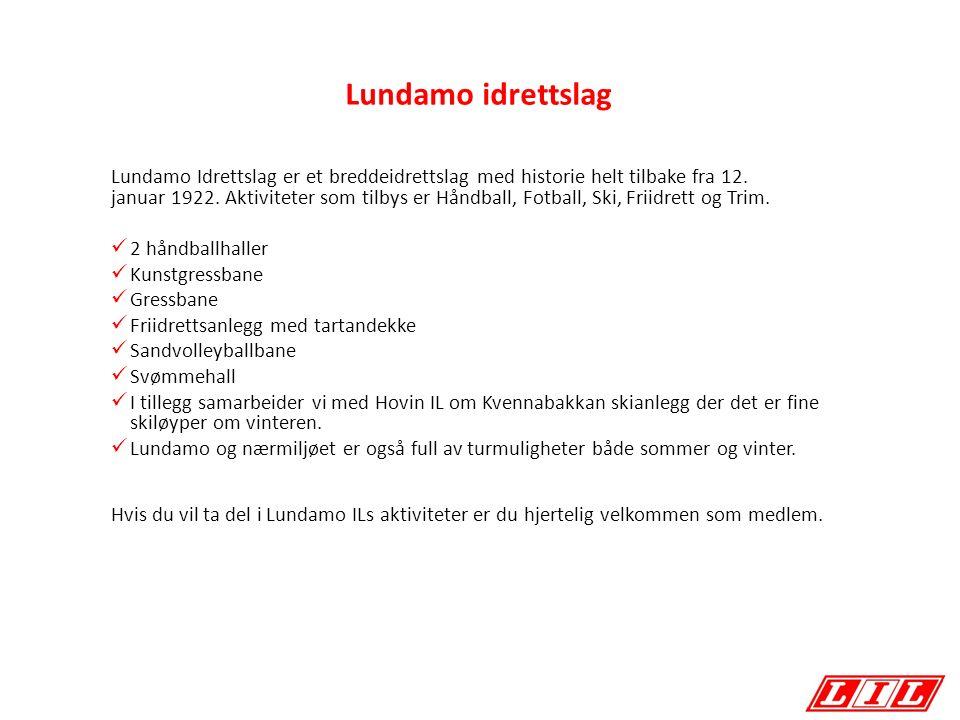 Lundamo idrettslag Lundamo Idrettslag er et breddeidrettslag med historie helt tilbake fra 12. januar 1922. Aktiviteter som tilbys er Håndball, Fotbal