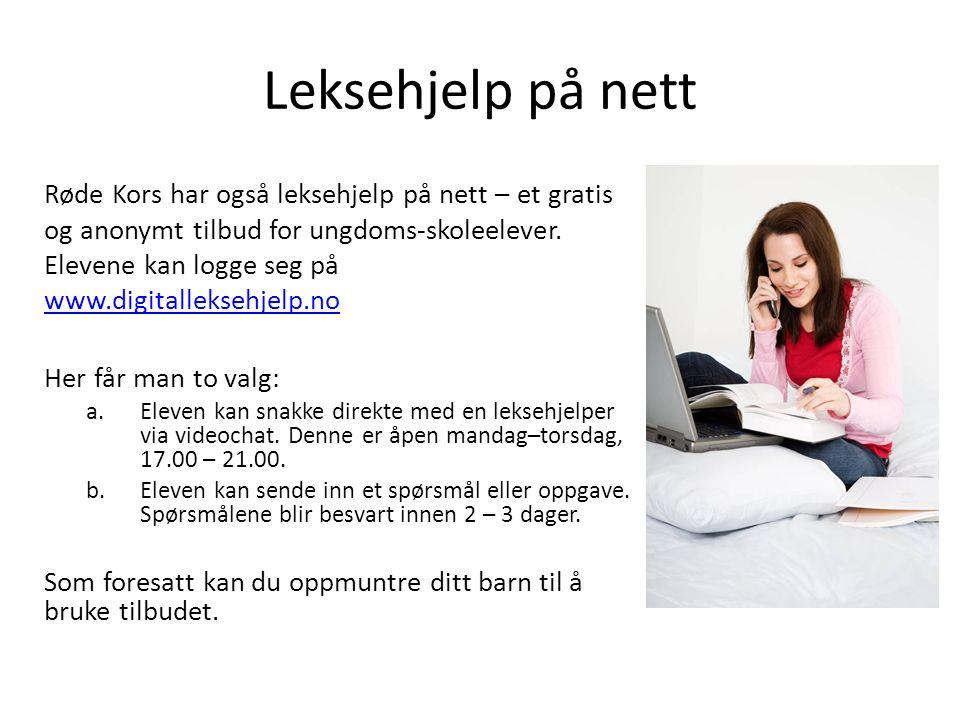 Leksehjelp på nett Røde Kors har også leksehjelp på nett – et gratis og anonymt tilbud for ungdoms-skoleelever.