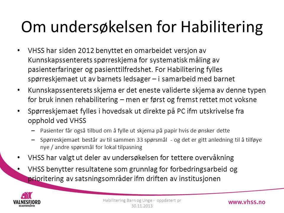 Om undersøkelsen for Habilitering VHSS har siden 2012 benyttet en omarbeidet versjon av Kunnskapssenterets spørreskjema for systematisk måling av pasienterfaringer og pasienttilfredshet.