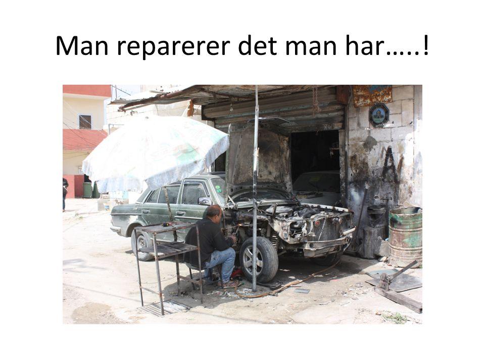 Man reparerer det man har…..!