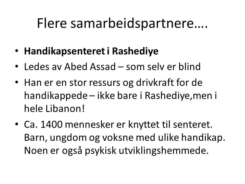 Flere samarbeidspartnere…. Handikapsenteret i Rashediye Ledes av Abed Assad – som selv er blind Han er en stor ressurs og drivkraft for de handikapped