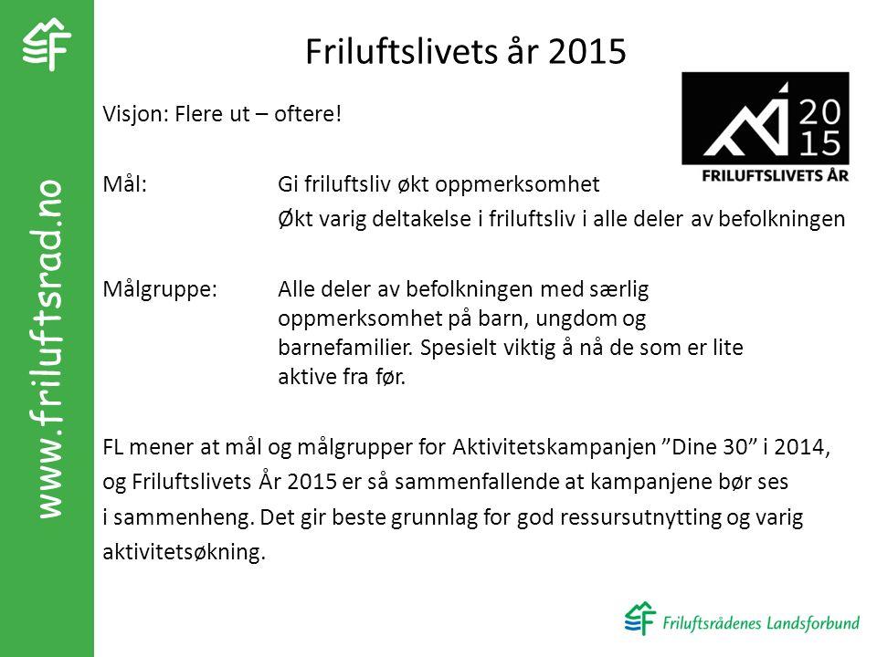 Friluftslivets år 2015 Visjon: Flere ut – oftere.