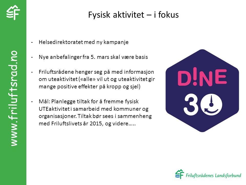 Fysisk aktivitet – i fokus -Helsedirektoratet med ny kampanje -Nye anbefalinger fra 5.