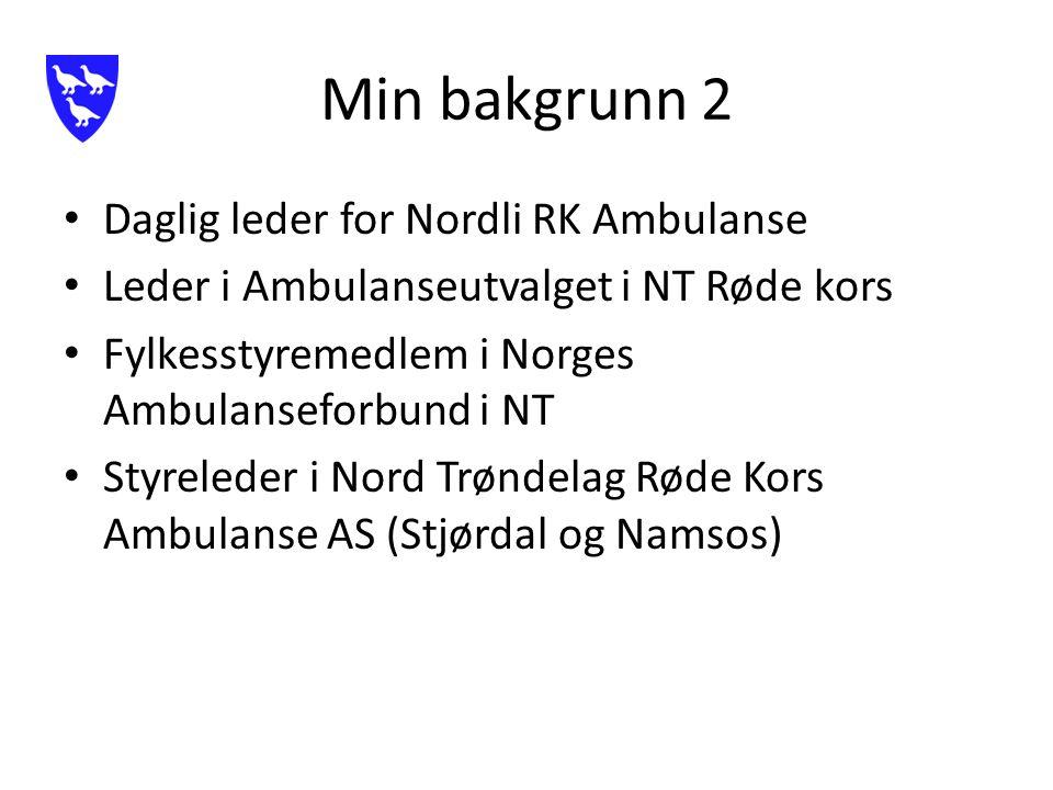 Min bakgrunn 2 Daglig leder for Nordli RK Ambulanse Leder i Ambulanseutvalget i NT Røde kors Fylkesstyremedlem i Norges Ambulanseforbund i NT Styreleder i Nord Trøndelag Røde Kors Ambulanse AS (Stjørdal og Namsos)