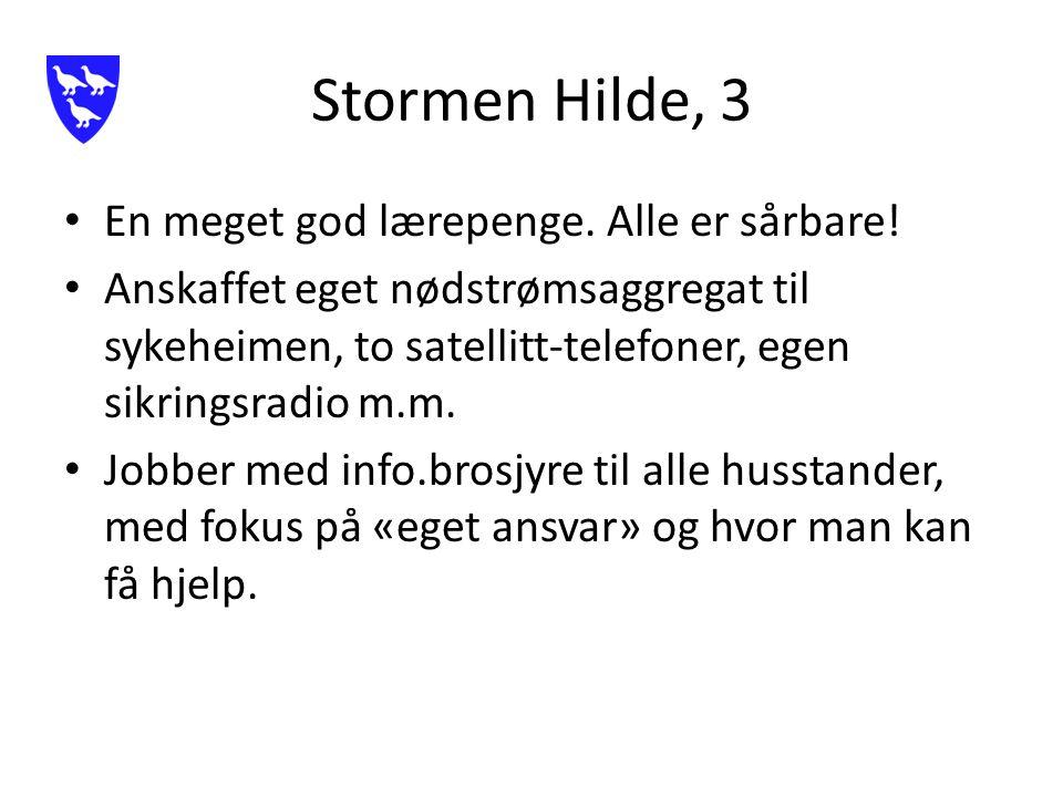 Stormen Hilde, 3 En meget god lærepenge. Alle er sårbare.