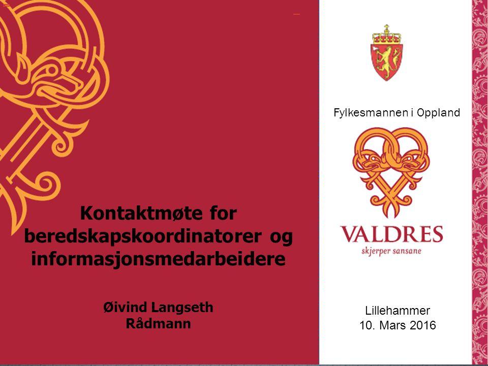 Kontaktmøte for beredskapskoordinatorer og informasjonsmedarbeidere Øivind Langseth Rådmann Lillehammer 10.