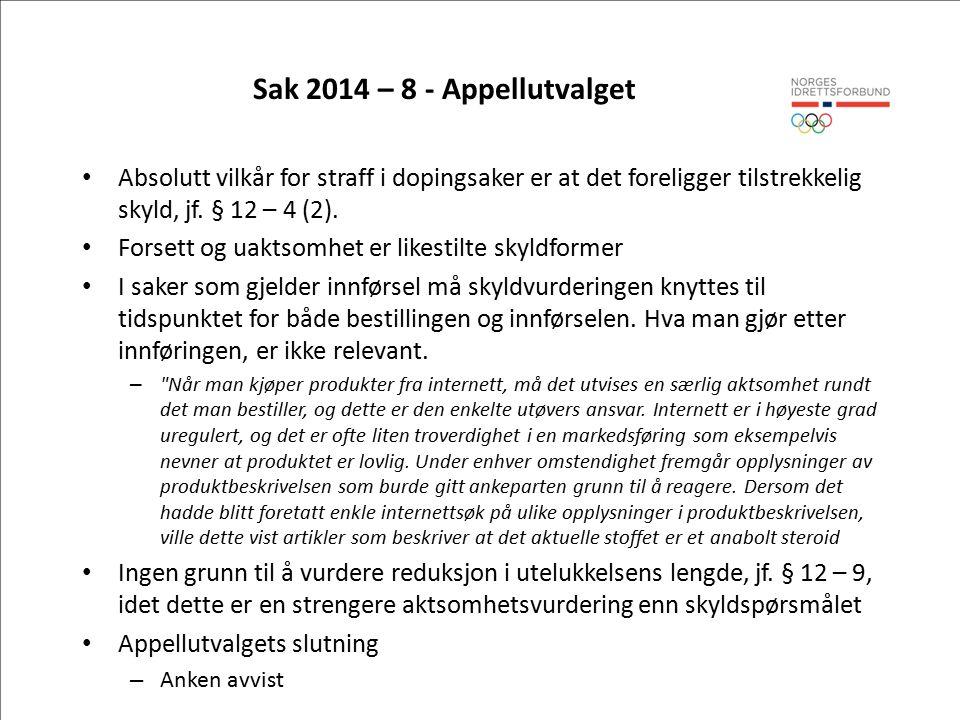 Sak 2014 – 8 - Appellutvalget Absolutt vilkår for straff i dopingsaker er at det foreligger tilstrekkelig skyld, jf.