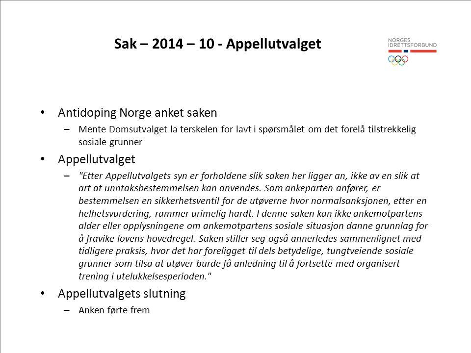 Sak – 2014 – 10 - Appellutvalget Antidoping Norge anket saken – Mente Domsutvalget la terskelen for lavt i spørsmålet om det forelå tilstrekkelig sosiale grunner Appellutvalget – Etter Appellutvalgets syn er forholdene slik saken her ligger an, ikke av en slik at art at unntaksbestemmelsen kan anvendes.