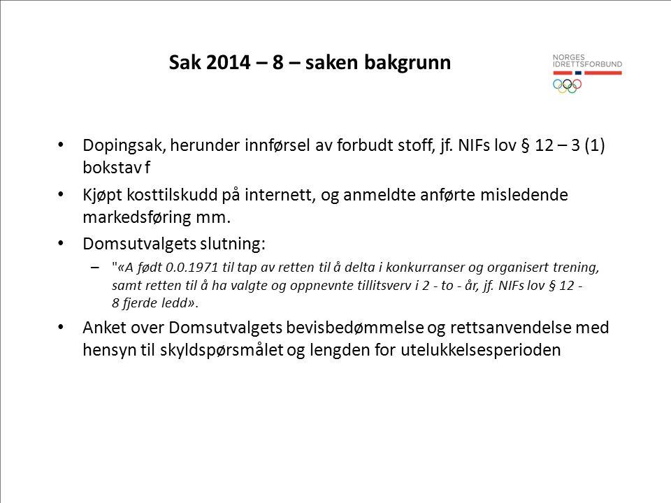 Sak 2014 – 8 – saken bakgrunn Dopingsak, herunder innførsel av forbudt stoff, jf.