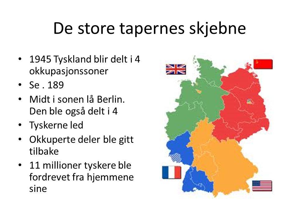 De store tapernes skjebne 1945 Tyskland blir delt i 4 okkupasjonssoner Se.