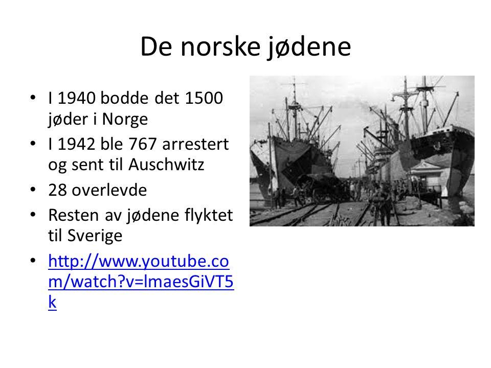 De norske jødene I 1940 bodde det 1500 jøder i Norge I 1942 ble 767 arrestert og sent til Auschwitz 28 overlevde Resten av jødene flyktet til Sverige http://www.youtube.co m/watch v=lmaesGiVT5 k http://www.youtube.co m/watch v=lmaesGiVT5 k