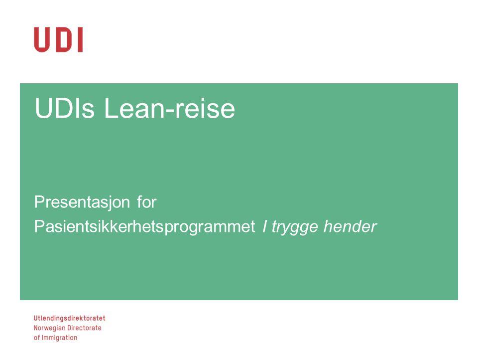 UDIs Lean-reise Presentasjon for Pasientsikkerhetsprogrammet I trygge hender