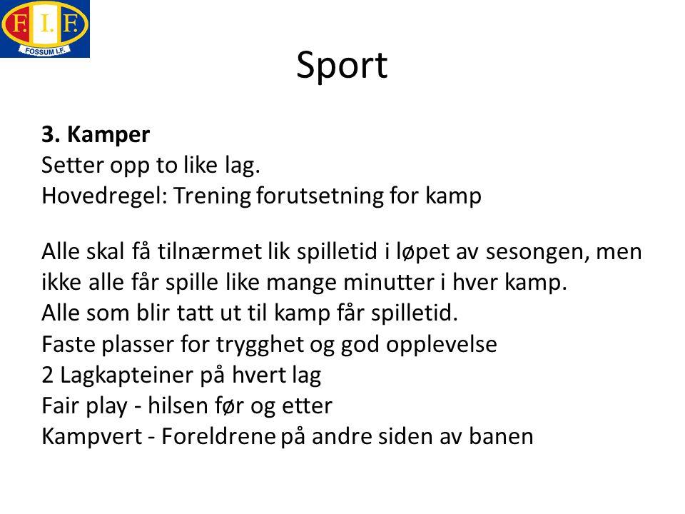 Sport 3. Kamper Setter opp to like lag.