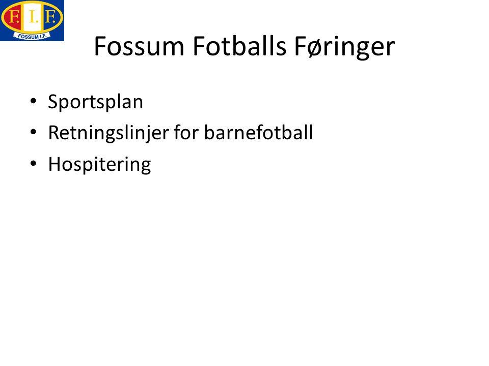 Sportsplan Overordnede mål Fossum Fotball skal - bygge en fotballkultur i Fossums rekrutteringsområde.