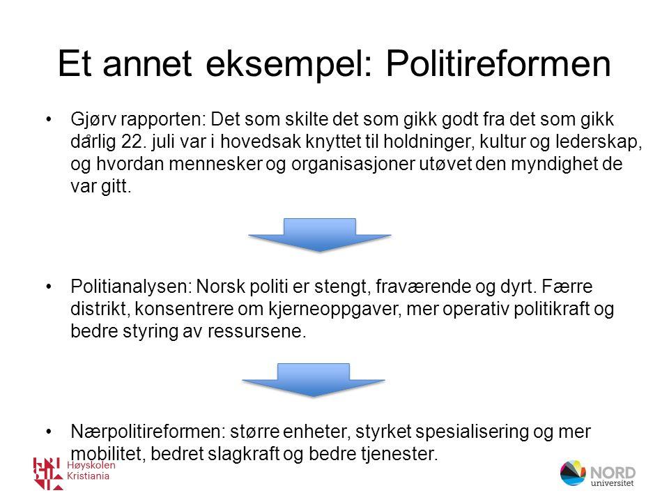 Et annet eksempel: Politireformen Gjørv rapporten: Det som skilte det som gikk godt fra det som gikk da ̊ rlig 22.