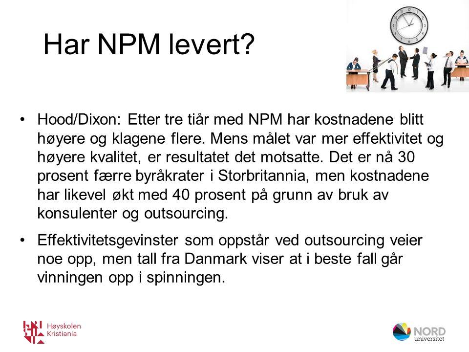 Har NPM levert. Hood/Dixon: Etter tre tiår med NPM har kostnadene blitt høyere og klagene flere.
